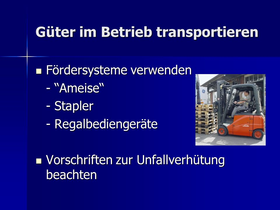 Güter im Betrieb transportieren