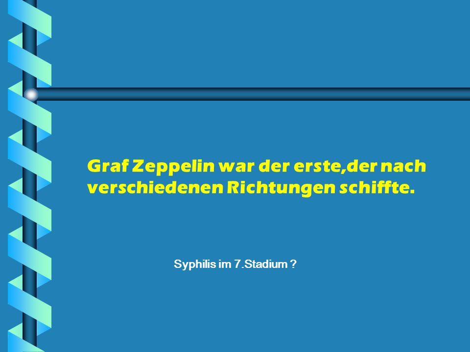 Graf Zeppelin war der erste,der nach