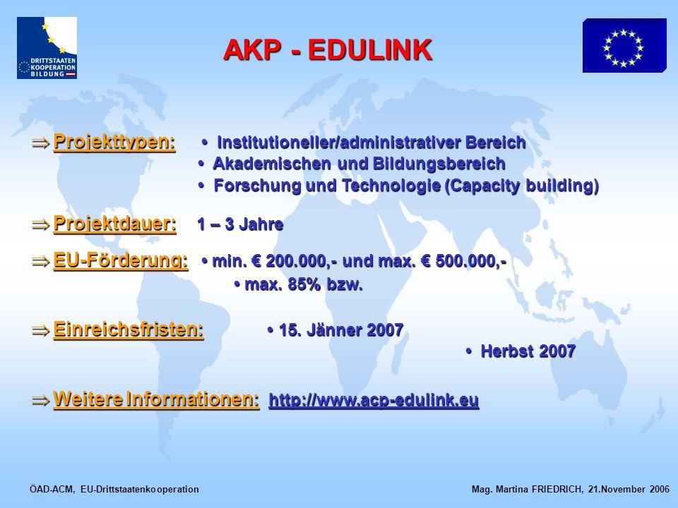 AKP - EDULINK Projekttypen: • Institutioneller/administrativer Bereich
