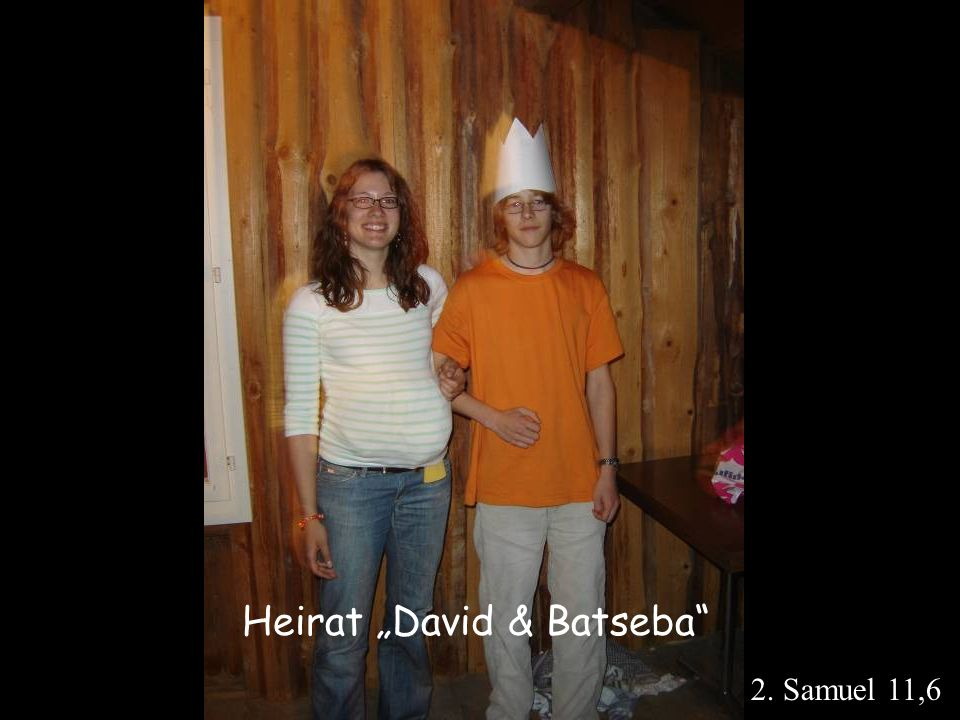 "Heirat ""David & Batseba"