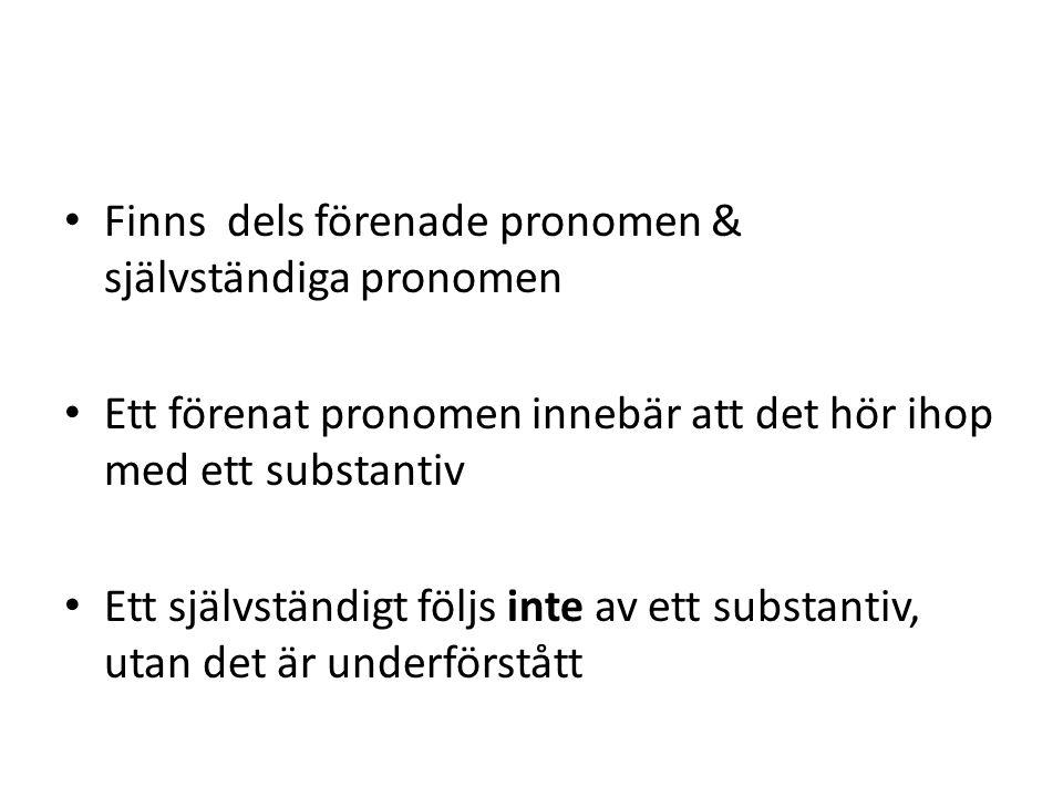 Finns dels förenade pronomen & självständiga pronomen