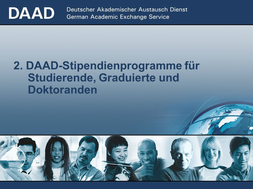 2. DAAD-Stipendienprogramme für. Studierende, Graduierte und