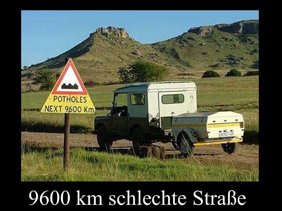 9600 km schlechte Straße