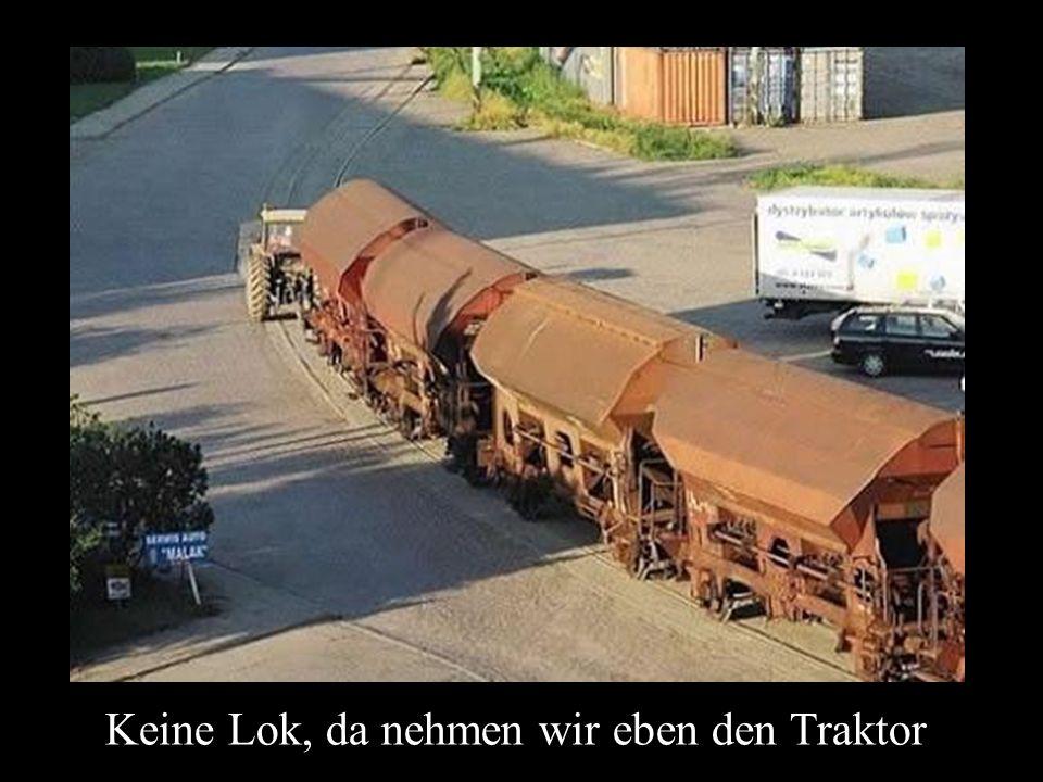 Keine Lok, da nehmen wir eben den Traktor