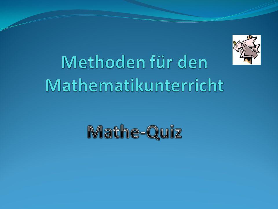 Methoden für den Mathematikunterricht Mathe-Quiz