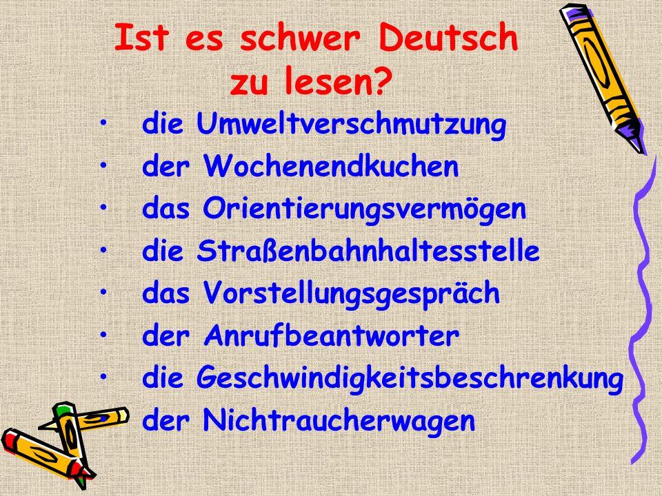 Ist es schwer Deutsch zu lesen