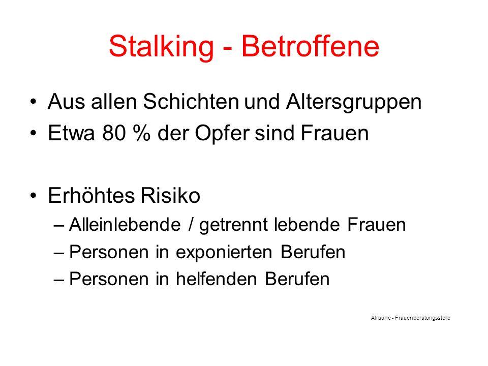 Stalking - Betroffene Aus allen Schichten und Altersgruppen