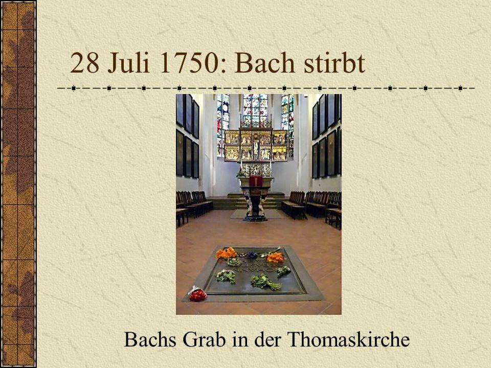 28 Juli 1750: Bach stirbt Bachs Grab in der Thomaskirche