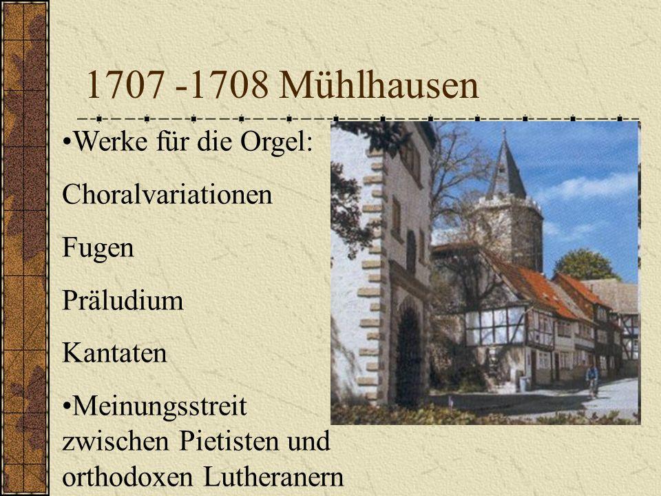 1707 -1708 Mühlhausen Werke für die Orgel: Choralvariationen Fugen