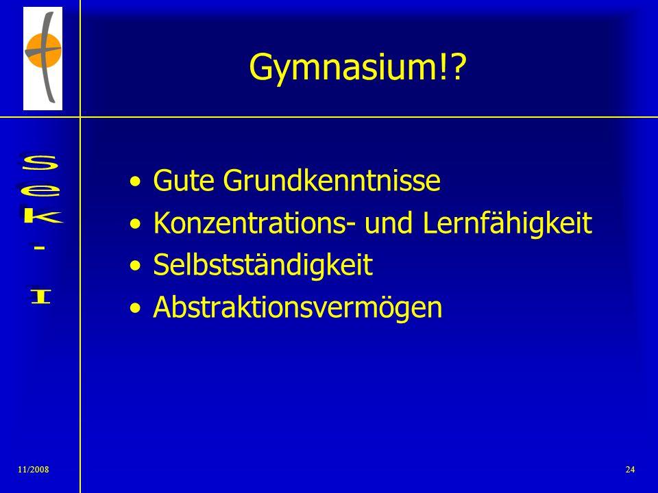 Gymnasium! Gute Grundkenntnisse Konzentrations- und Lernfähigkeit