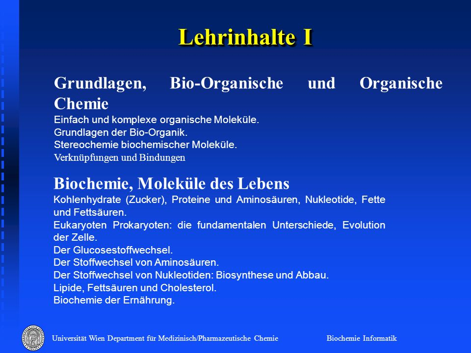 Lehrinhalte I Grundlagen, Bio-Organische und Organische Chemie