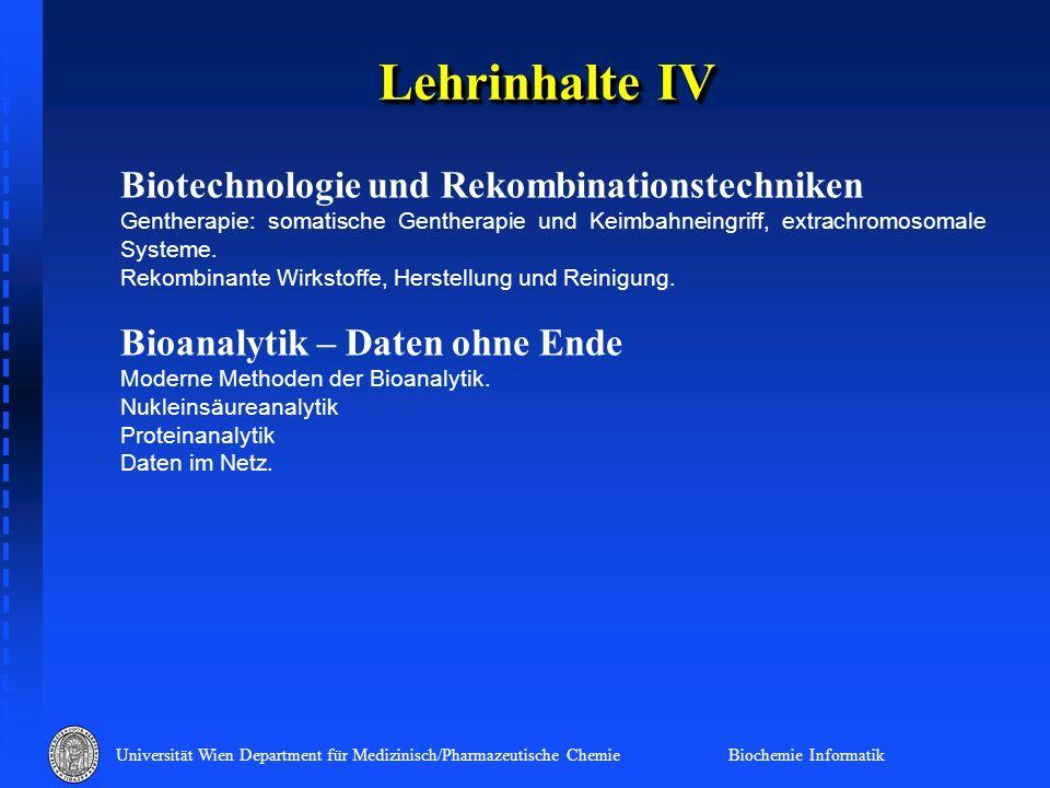 Lehrinhalte IV Biotechnologie und Rekombinationstechniken