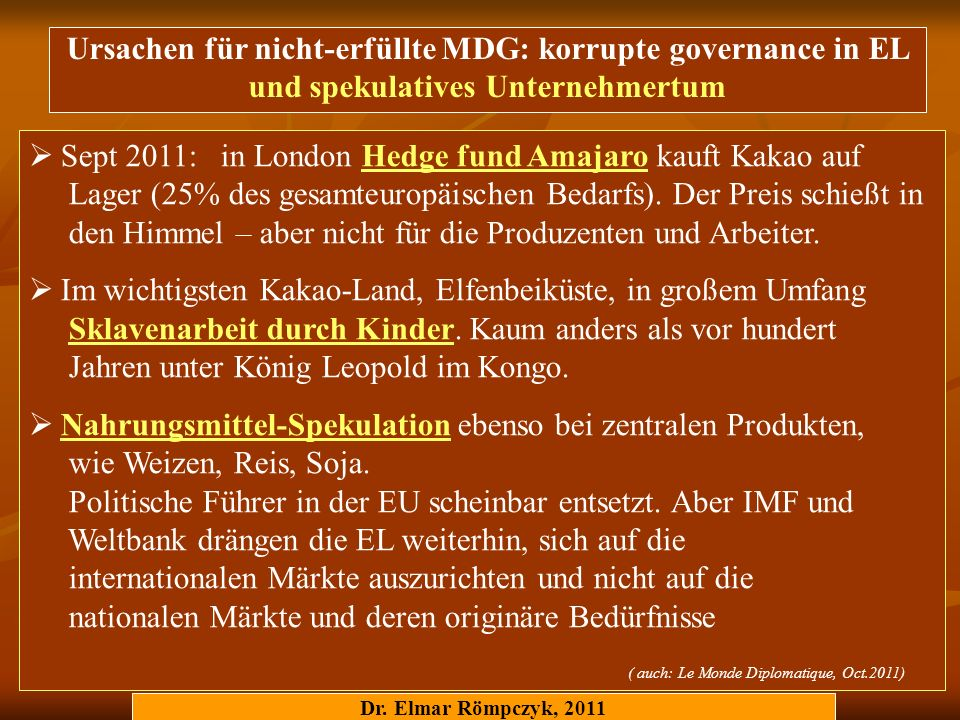 Sept 2011: in London Hedge fund Amajaro kauft Kakao auf