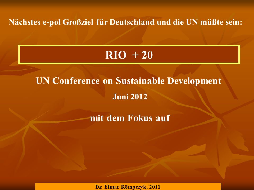 RIO + 20 UN Conference on Sustainable Development mit dem Fokus auf