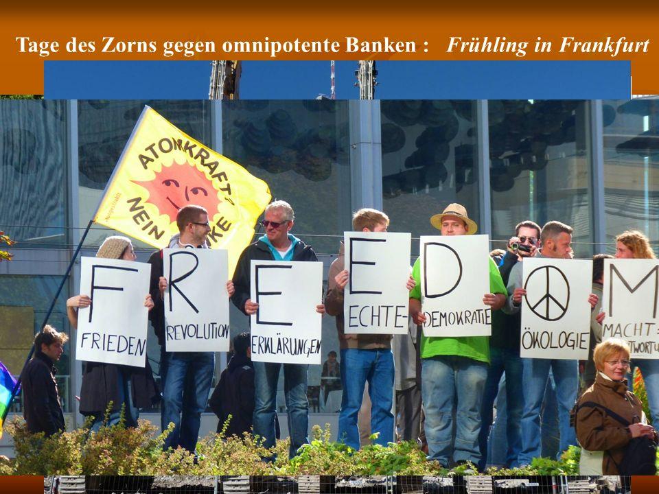 Tage des Zorns gegen omnipotente Banken : Frühling in Frankfurt