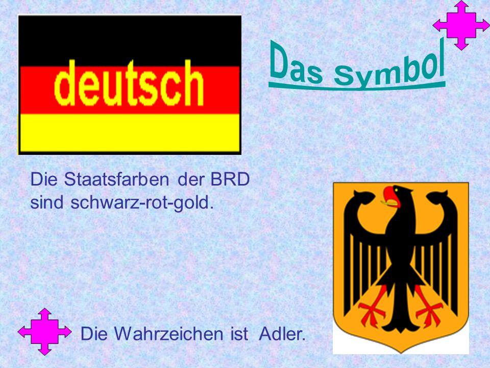Das Symbol Die Staatsfarben der BRD sind schwarz-rot-gold.