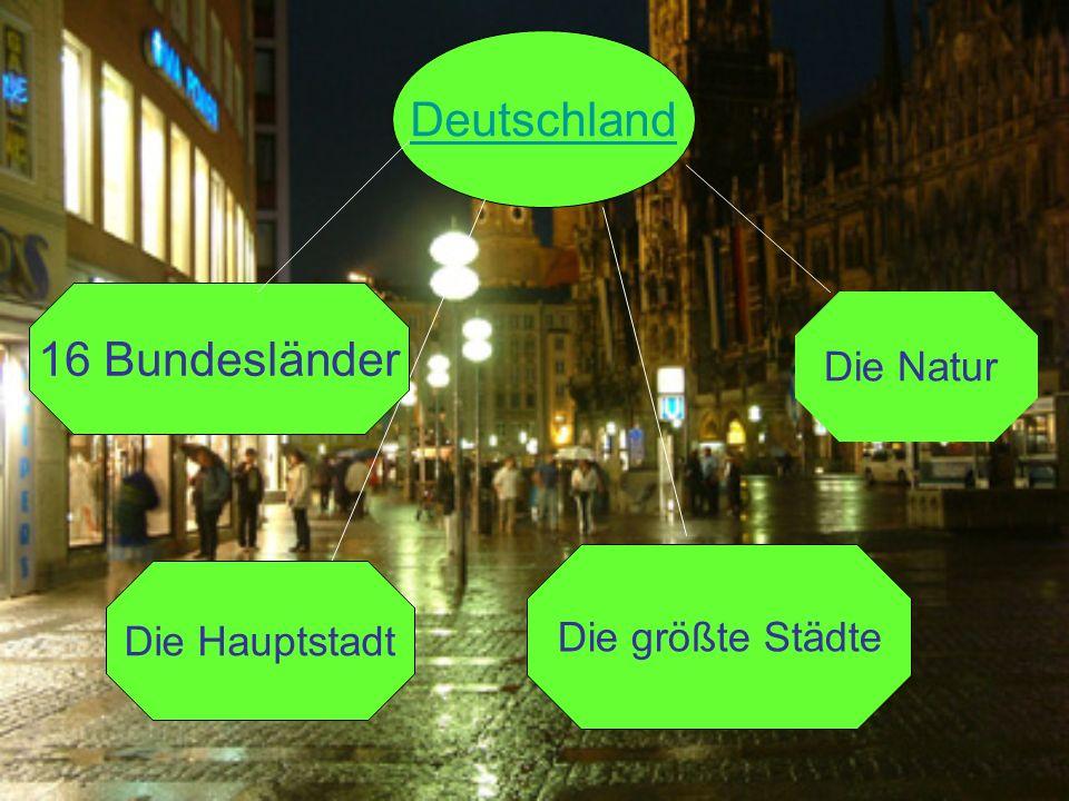 Deutschland 16 Bundesländer Die Natur Die größte Städte Die Hauptstadt