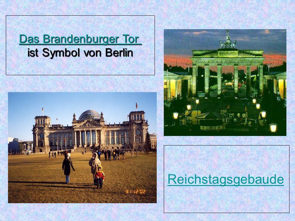 Das Brandenburger Tor ist Symbol von Berlin Reichstagsgebaude