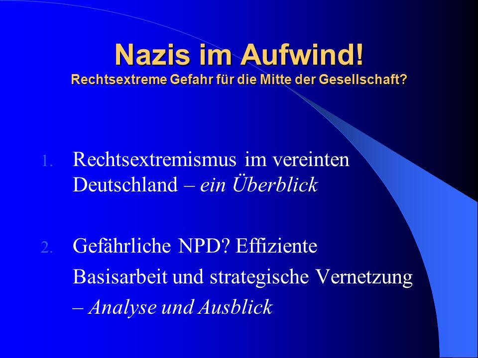 Nazis im Aufwind! Rechtsextreme Gefahr für die Mitte der Gesellschaft