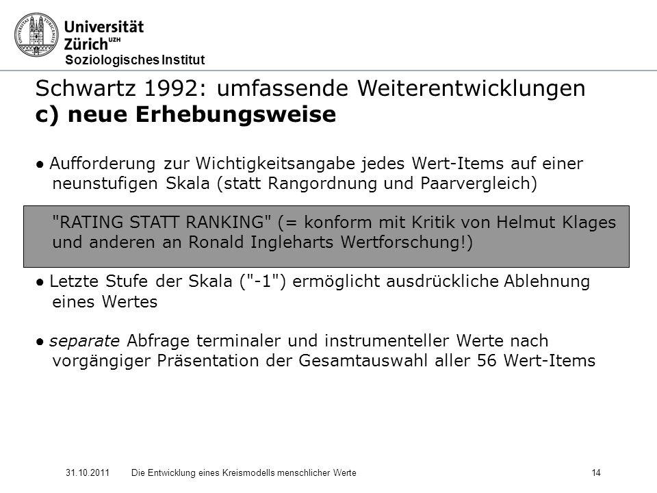 Schwartz 1992: umfassende Weiterentwicklungen c) neue Erhebungsweise