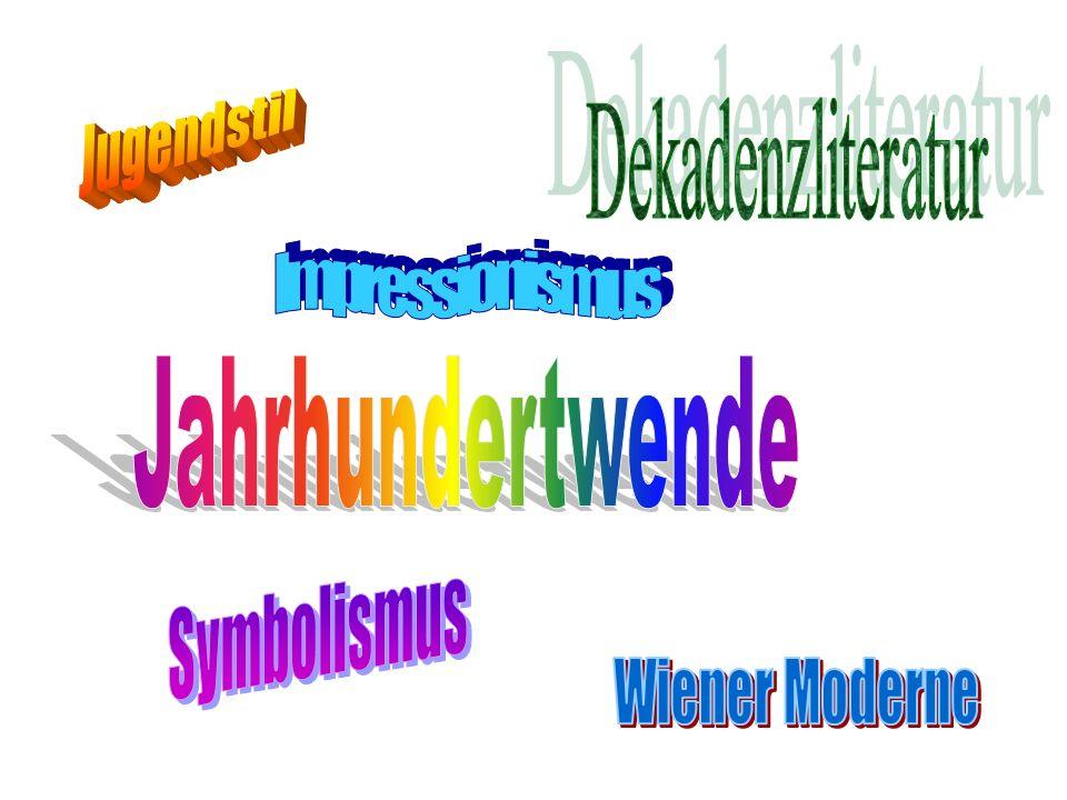 Jugendstil Dekadenzliteratur Impressionismus Jahrhundertwende Symbolismus Wiener Moderne