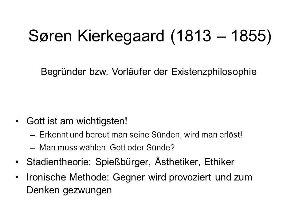 Begründer bzw. Vorläufer der Existenzphilosophie