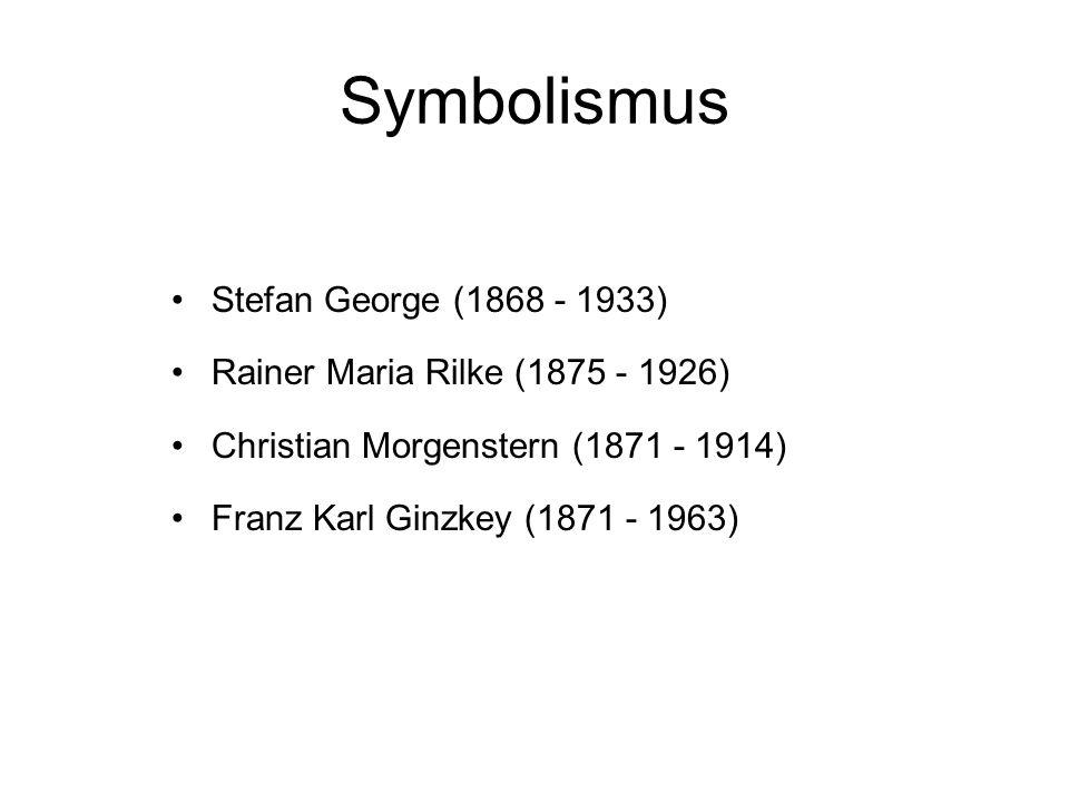 Symbolismus Stefan George (1868 - 1933)