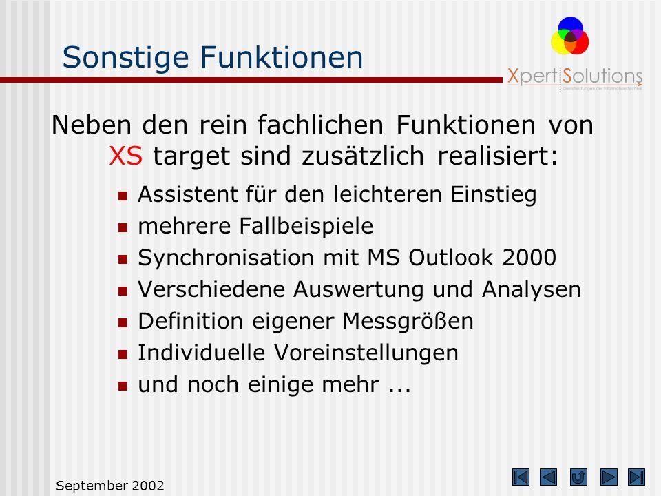 Sonstige Funktionen Neben den rein fachlichen Funktionen von XS target sind zusätzlich realisiert: Assistent für den leichteren Einstieg.