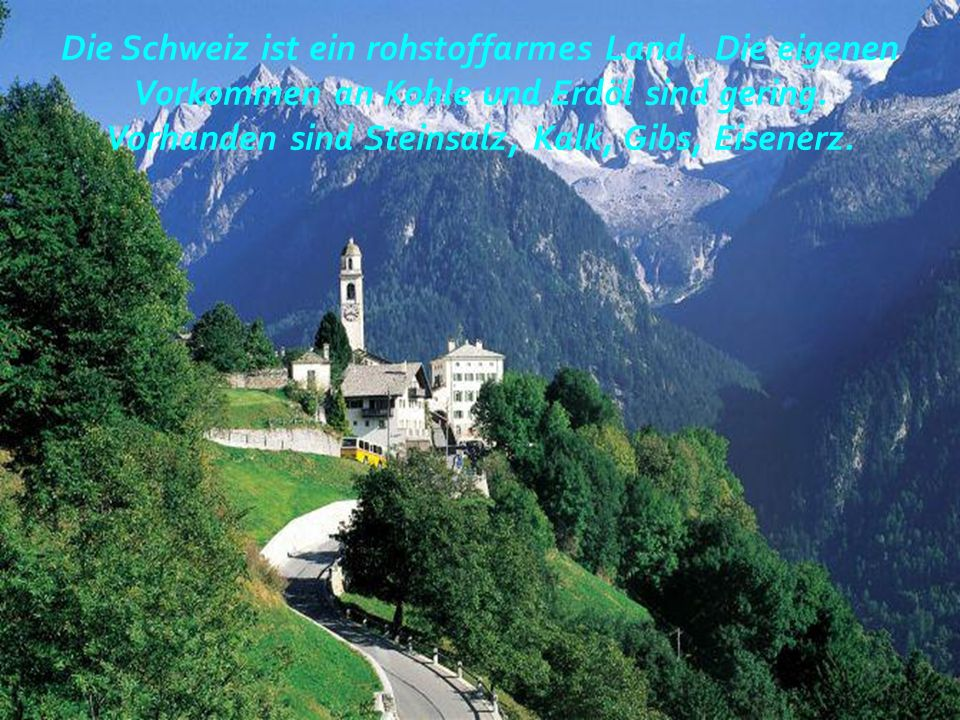 Die Schweiz ist ein rohstoffarmes Land
