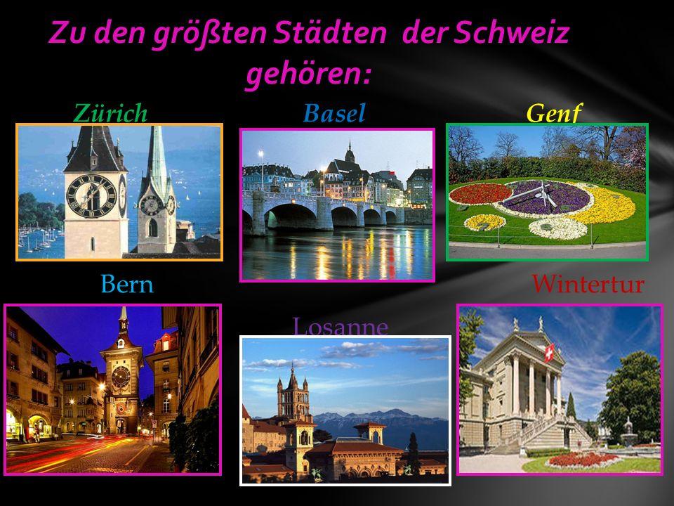 Zu den größten Städten der Schweiz gehören: