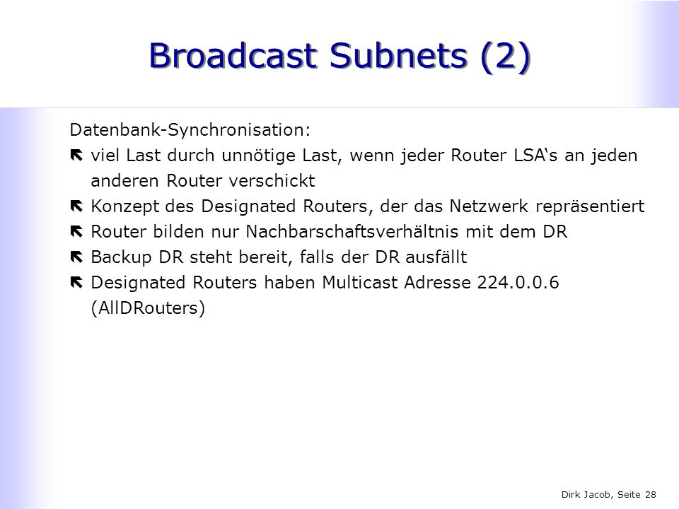 Broadcast Subnets (2) Datenbank-Synchronisation: