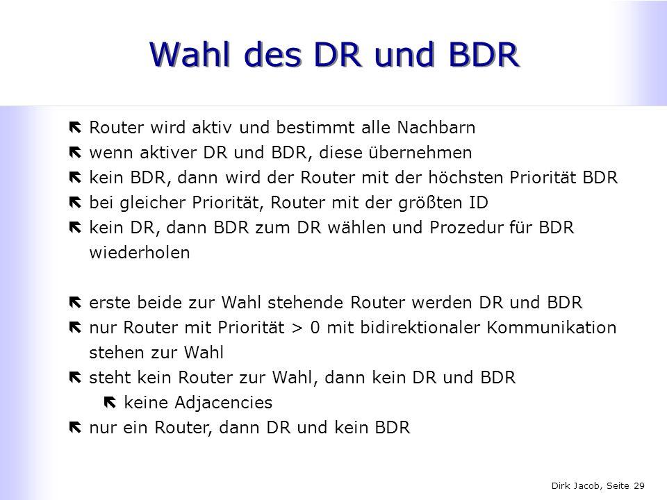 Wahl des DR und BDR Router wird aktiv und bestimmt alle Nachbarn