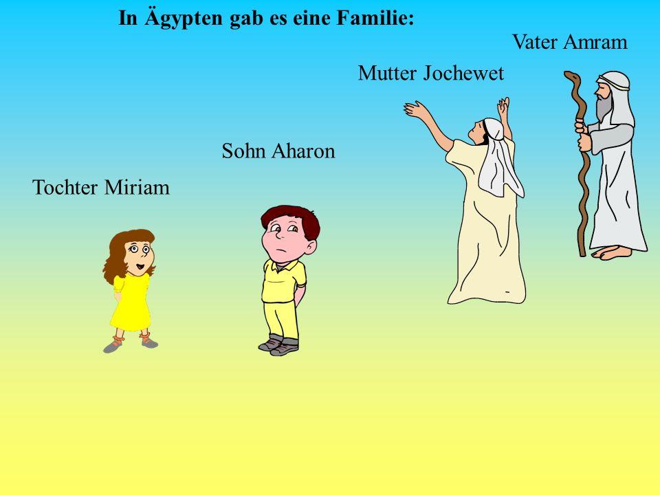 In Ägypten gab es eine Familie: