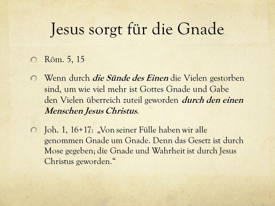 Jesus sorgt für die Gnade