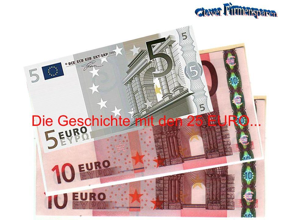 Die Geschichte mit den 25 EURO...