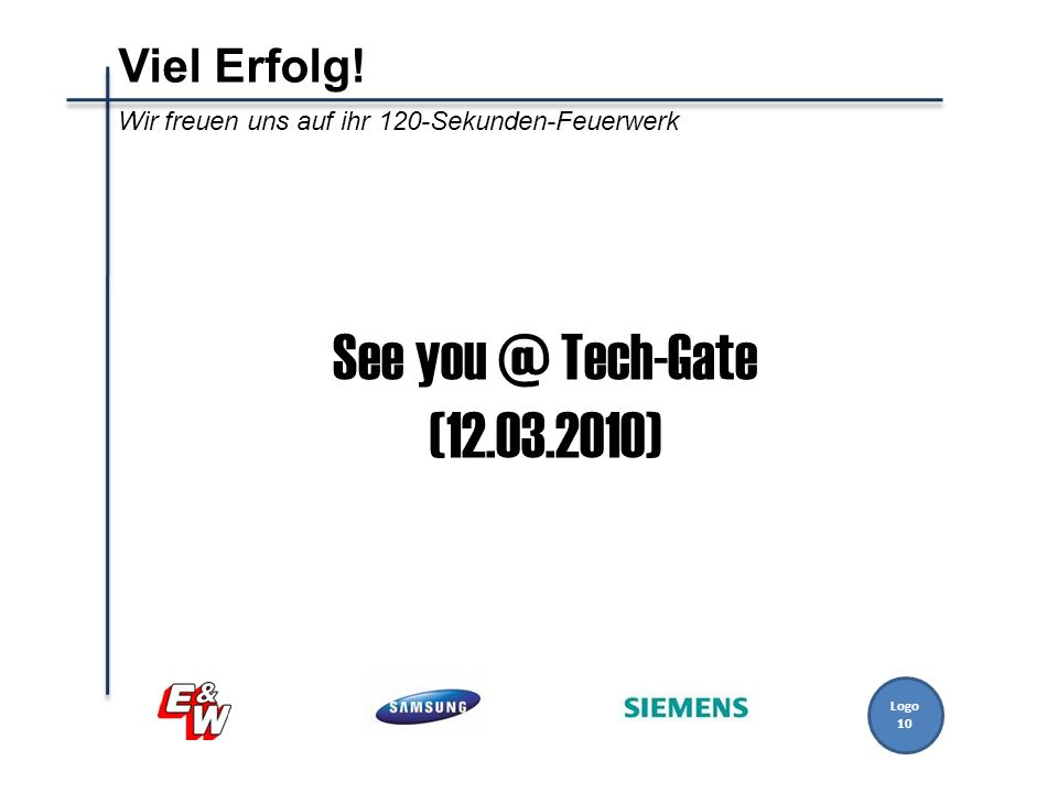 See you @ Tech-Gate (12.03.2010) Viel Erfolg!
