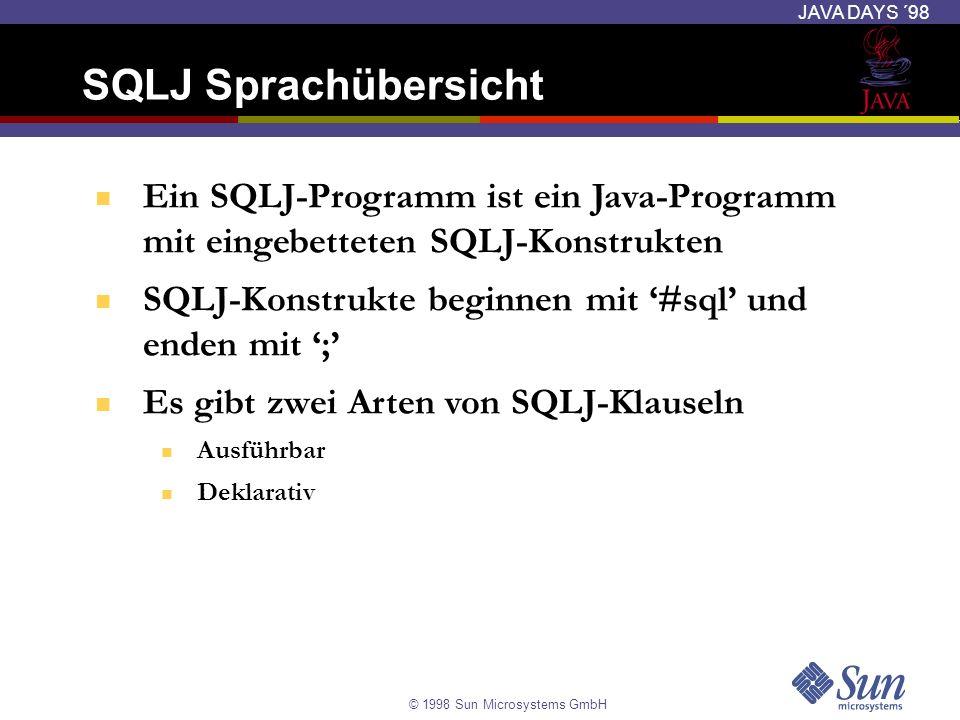 SQLJ Sprachübersicht Ein SQLJ-Programm ist ein Java-Programm mit eingebetteten SQLJ-Konstrukten.