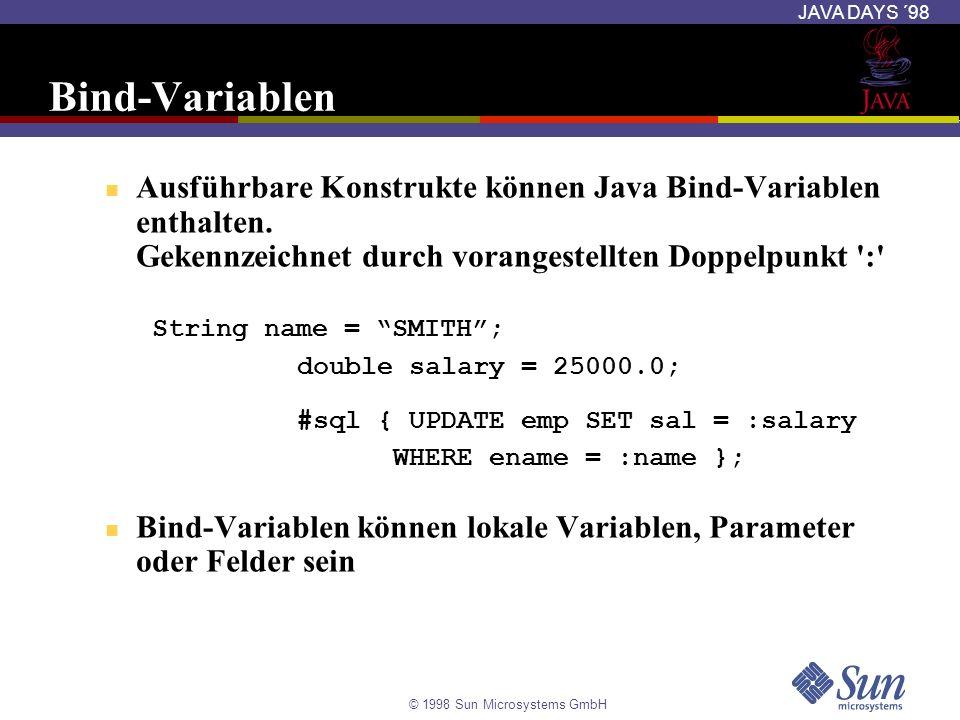 Bind-Variablen Ausführbare Konstrukte können Java Bind-Variablen enthalten. Gekennzeichnet durch vorangestellten Doppelpunkt :