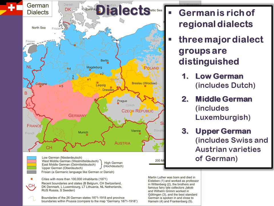 Dialects German is rich of regional dialects