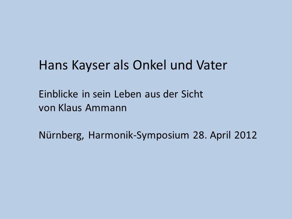Hans Kayser als Onkel und Vater