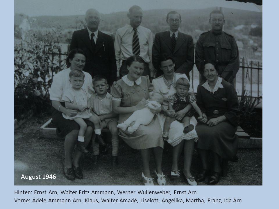 August 1946 Hinten: Ernst Arn, Walter Fritz Ammann, Werner Wullenweber, Ernst Arn.