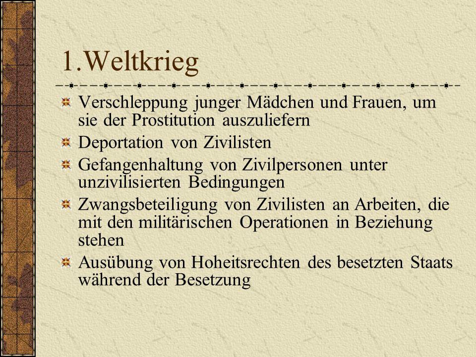 1.Weltkrieg Verschleppung junger Mädchen und Frauen, um sie der Prostitution auszuliefern. Deportation von Zivilisten.