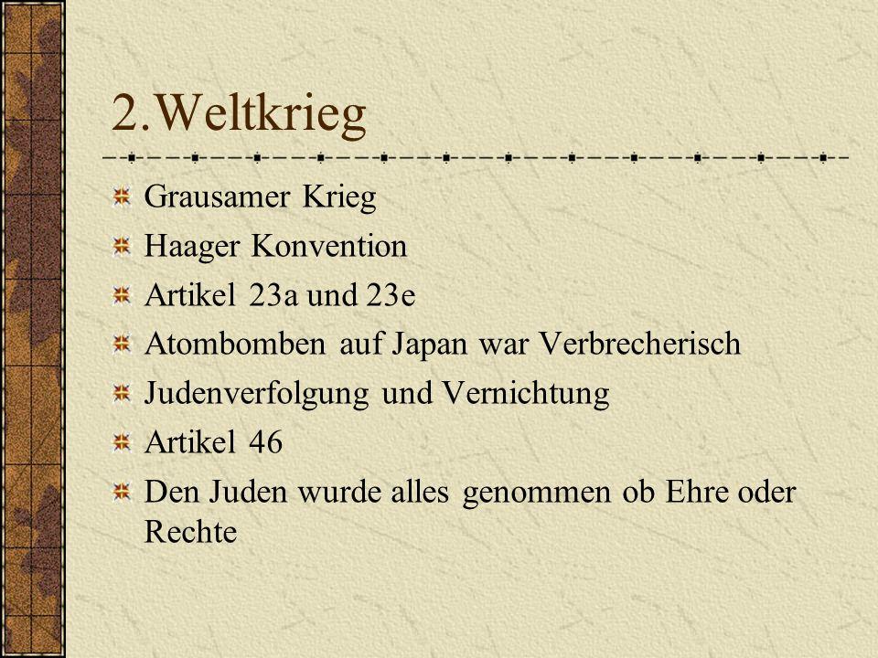 2.Weltkrieg Grausamer Krieg Haager Konvention Artikel 23a und 23e