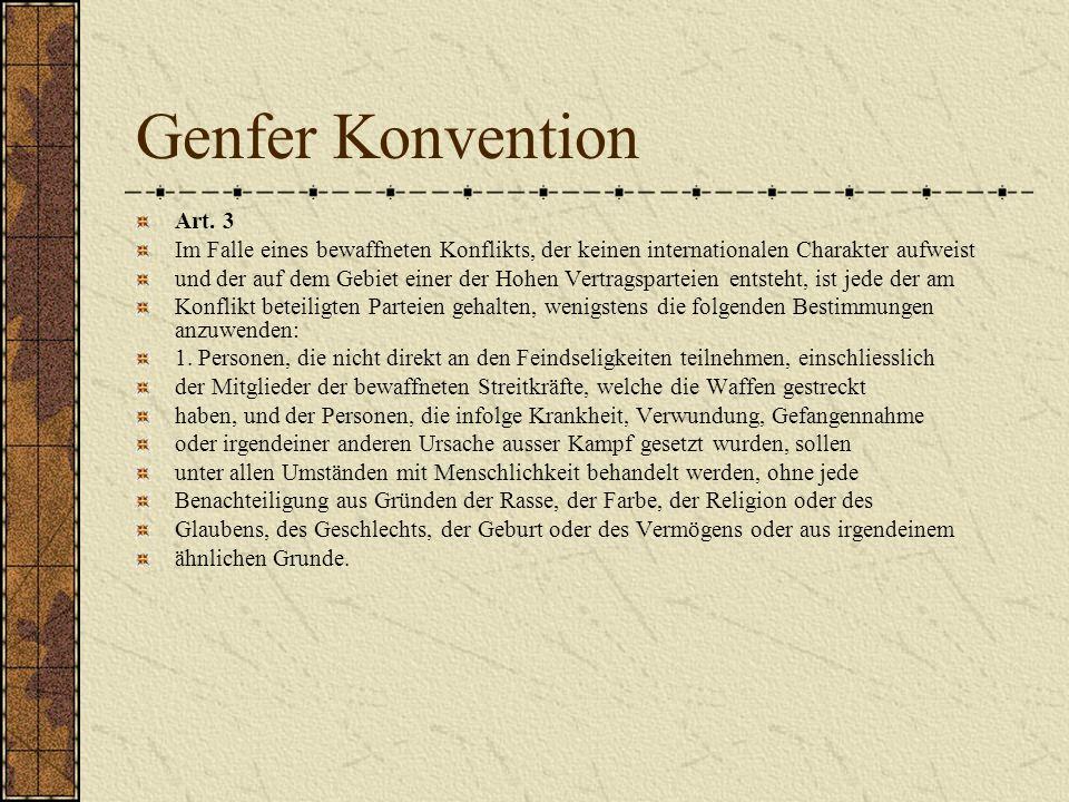 Genfer Konvention Art. 3. Im Falle eines bewaffneten Konflikts, der keinen internationalen Charakter aufweist.