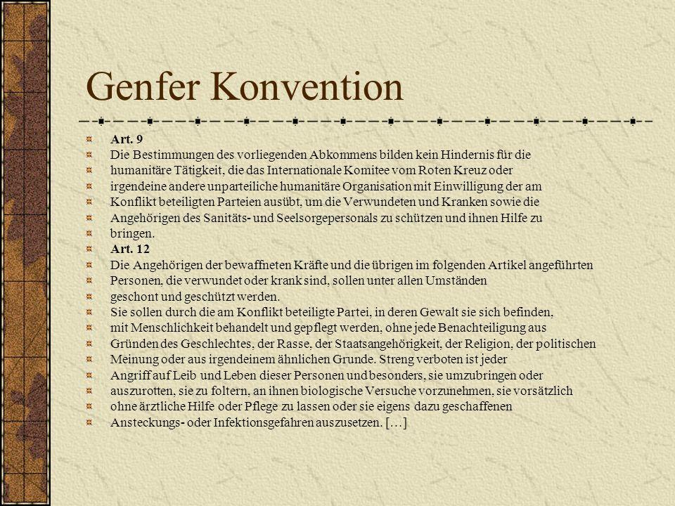 Genfer Konvention Art. 9. Die Bestimmungen des vorliegenden Abkommens bilden kein Hindernis für die.