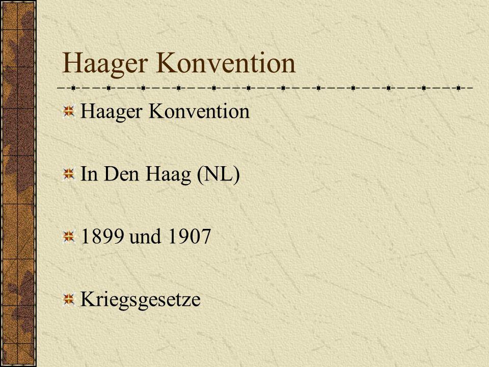 Haager Konvention Haager Konvention In Den Haag (NL) 1899 und 1907