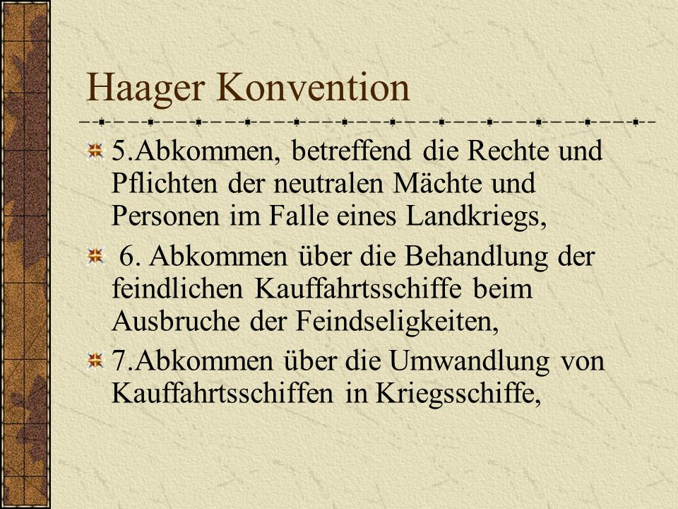 Haager Konvention 5.Abkommen, betreffend die Rechte und Pflichten der neutralen Mächte und Personen im Falle eines Landkriegs,