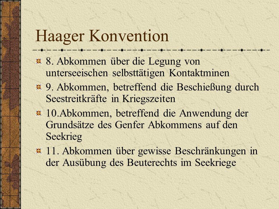 Haager Konvention 8. Abkommen über die Legung von unterseeischen selbsttätigen Kontaktminen.