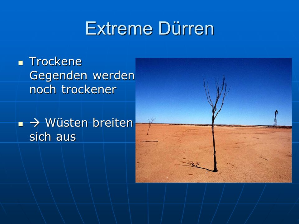 Extreme Dürren Trockene Gegenden werden noch trockener