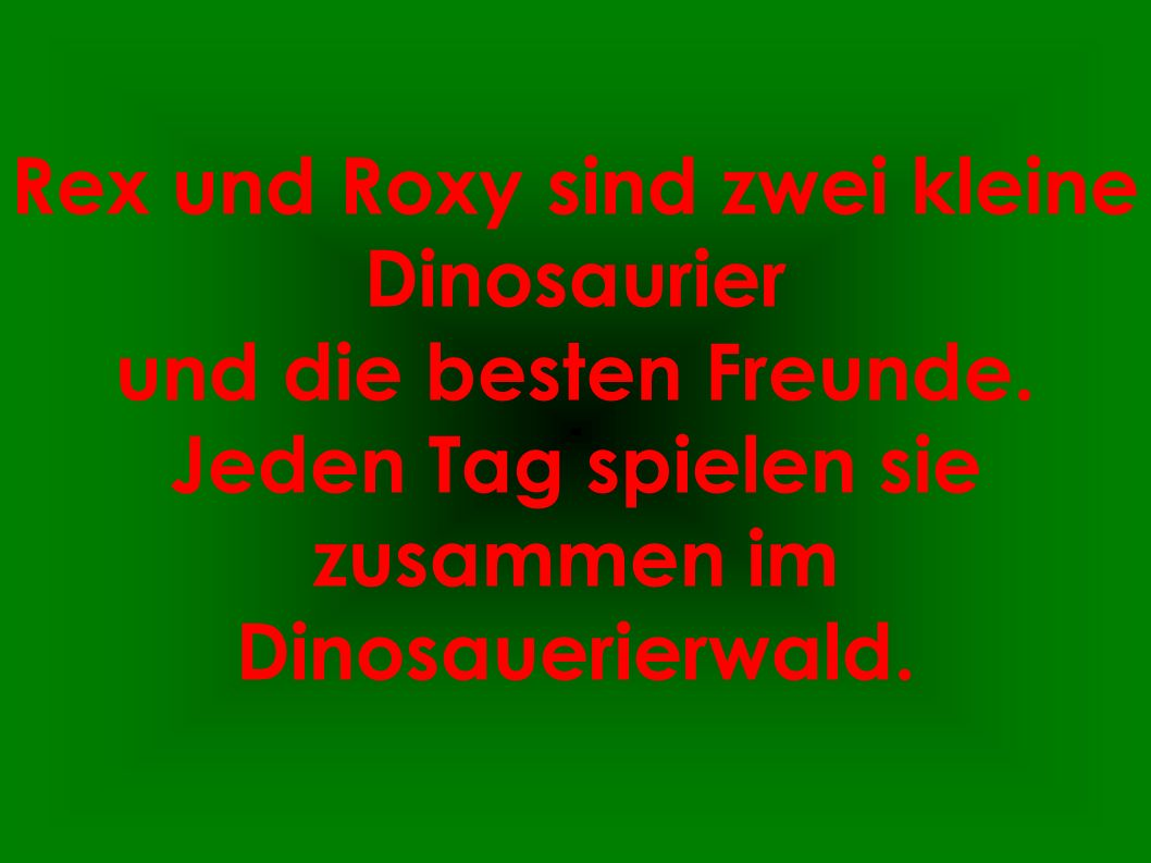 Rex und Roxy sind zwei kleine Dinosaurier und die besten Freunde.